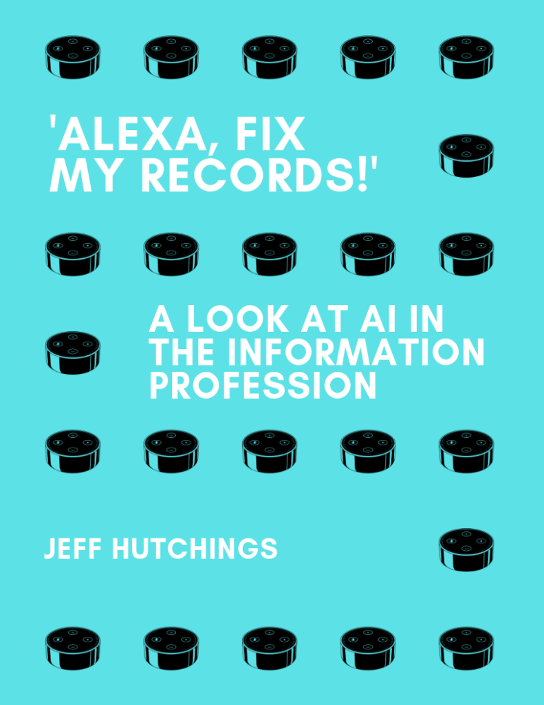 'Alexa, Fix My Records!' A Look at AI in the Information Profession