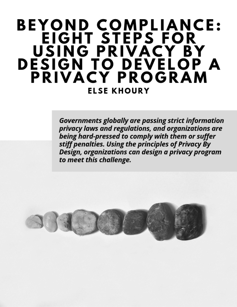 Beyond Compliance: Eight Steps for Using Privacy By Design to Develop a Privacy Program