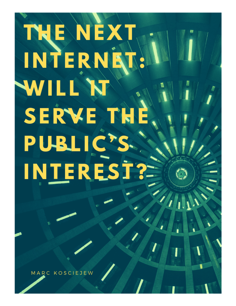 The Next Internet: Will it Serve the Public's Interest?